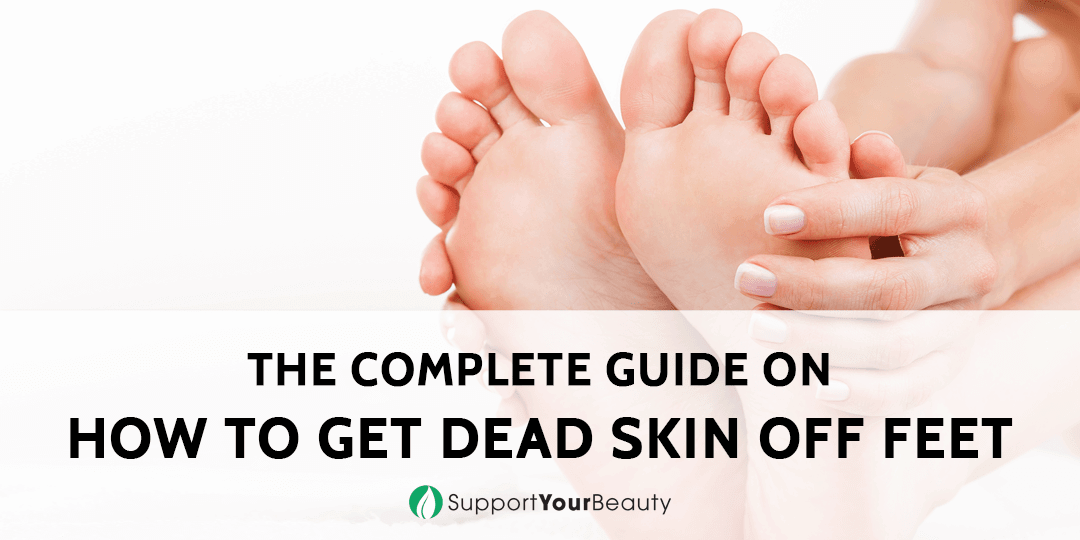 How to Get Dead Skin Off Feet