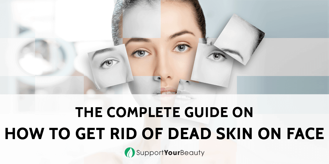 How to Get Rid of Dead Skin on Face