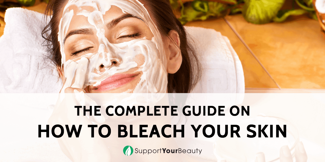 How To Bleach Your Skin