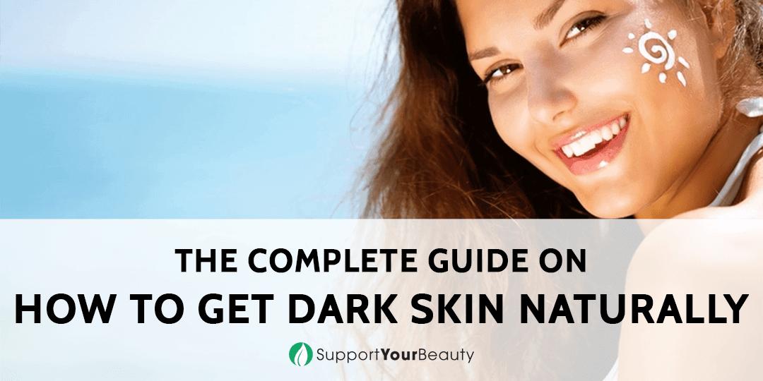 How To Get Dark Skin Naturally