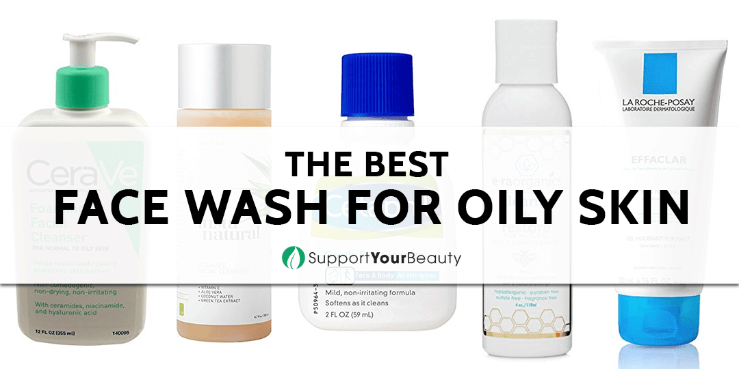 The Best Face Wash For Oily Skin