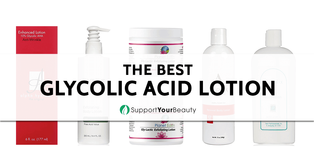 The Best Glycolic Acid Lotion