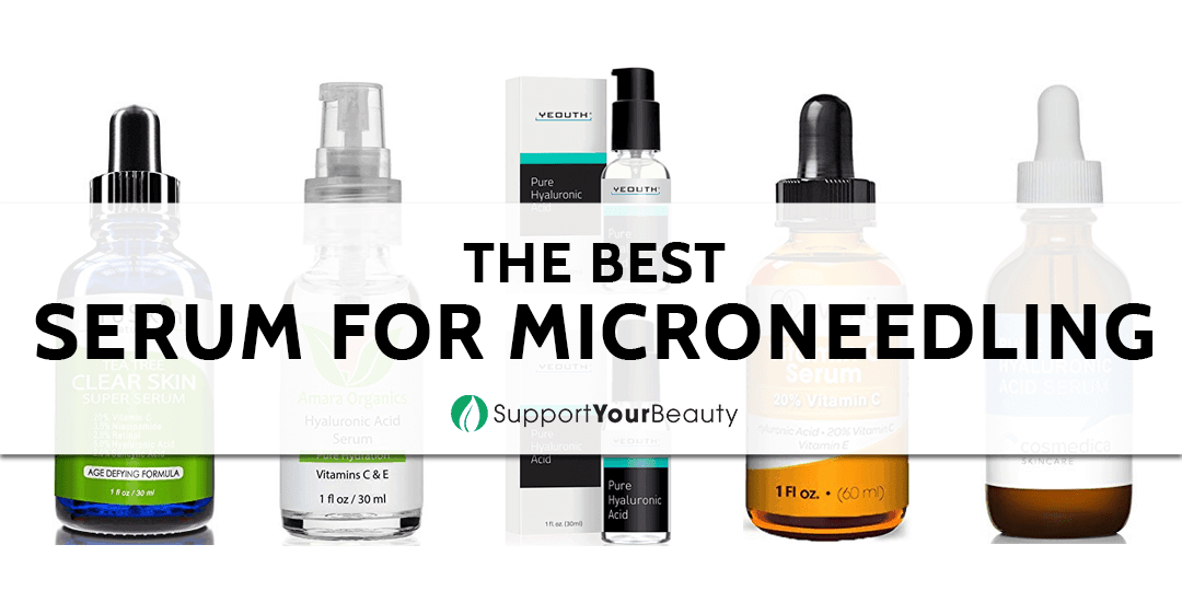 The Best Serum for Microneedling
