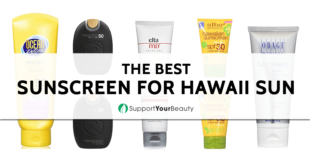 The Best Sunscreen For Hawaii Sun