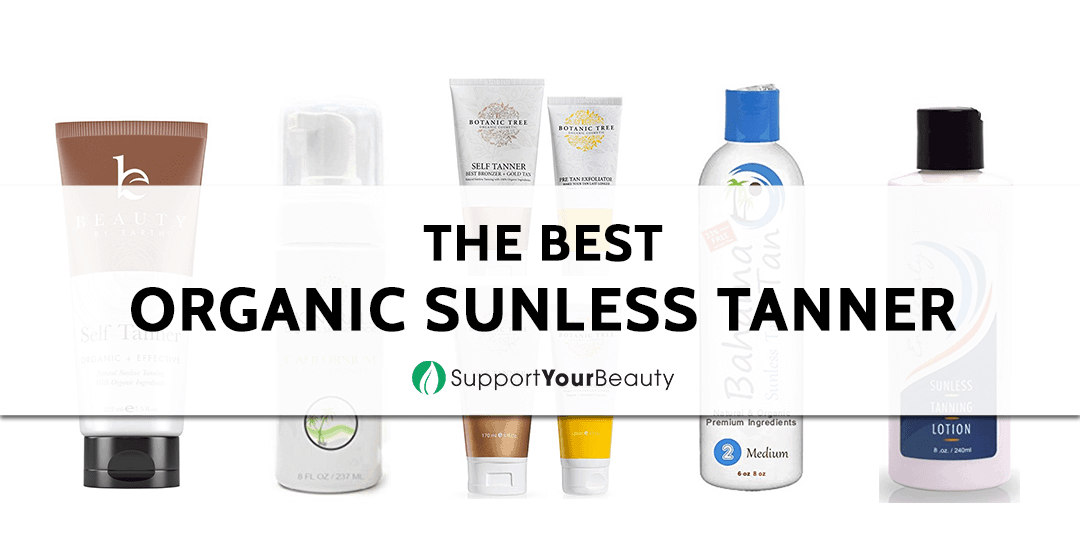The Best Organic Sunless Tanner