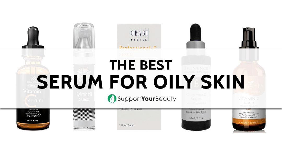 The Best Serum for Oily Skin
