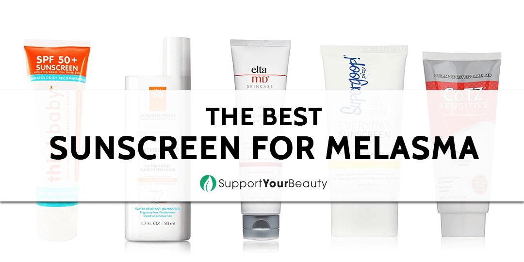The Best Sunscreen for Melasma