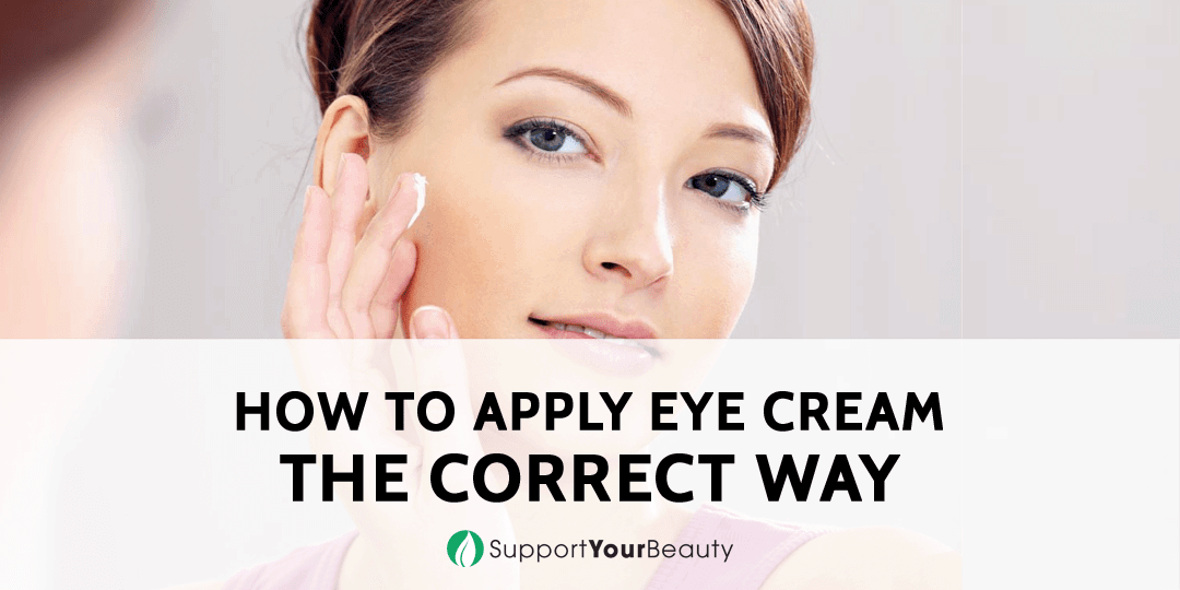 How To Apply Eye Cream The Correct Way