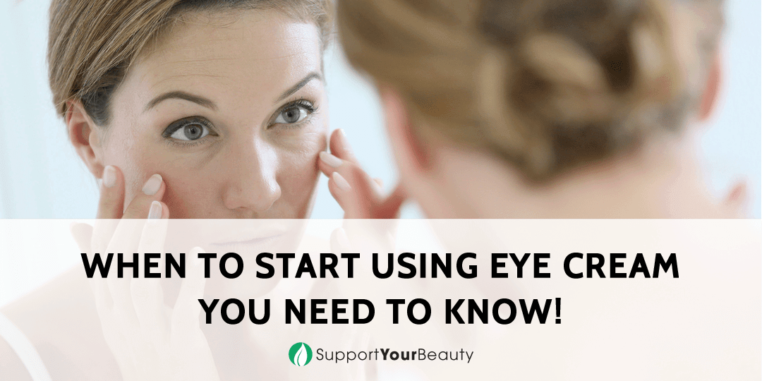 When to Start Using Eye Cream - You Need to Know!
