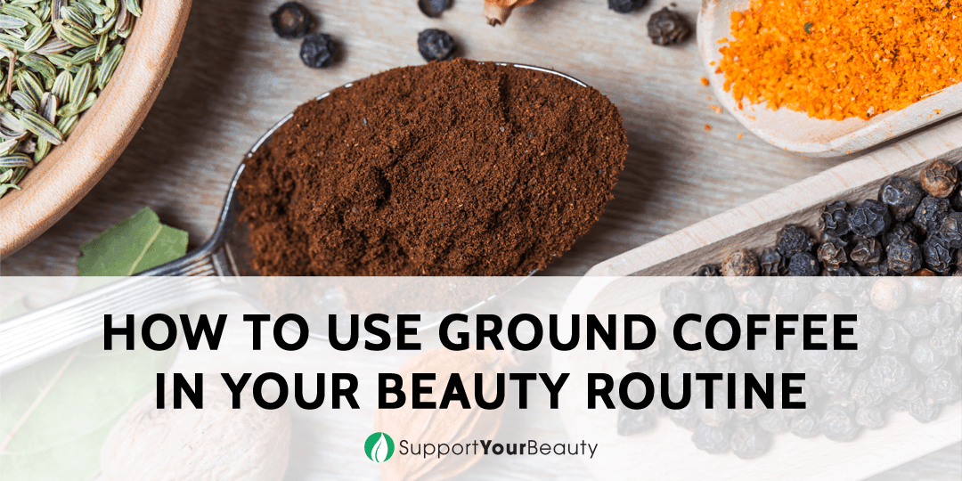 5 Awesome Ways to Use Ground Coffee in Your Beauty Routine