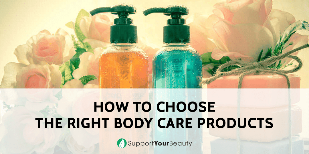 How to Choose The Right Body Care Products