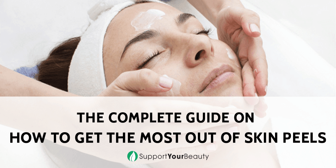 How to Get the Most out of Skin Peels