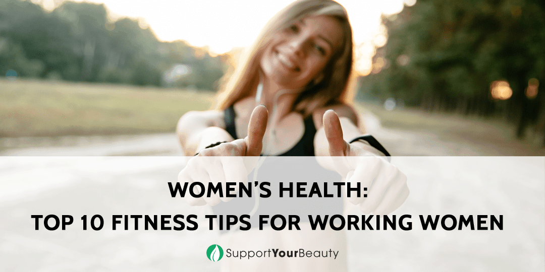 Top 10 Fitness Tips for Working Women