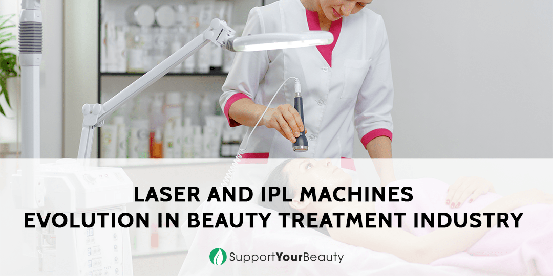 Laser and IPL Machines Evolution in Beauty Treatment Industry
