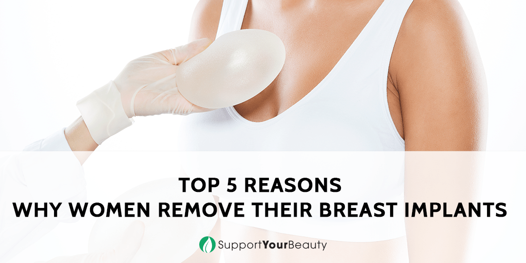 Why Women Remove Their Breast Implants
