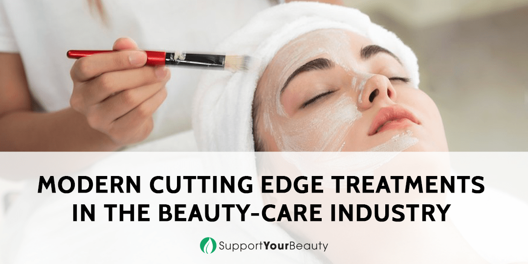 Modern Cutting Edge Treatments in the Beauty-care Industry