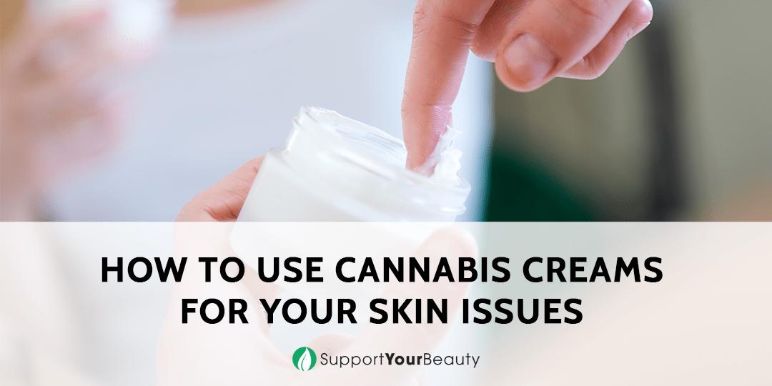 Cannabis Cream for Skin Issues