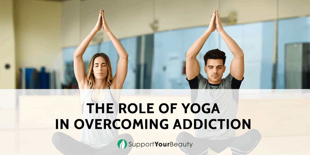 The Role of Yoga in Overcoming Addiction