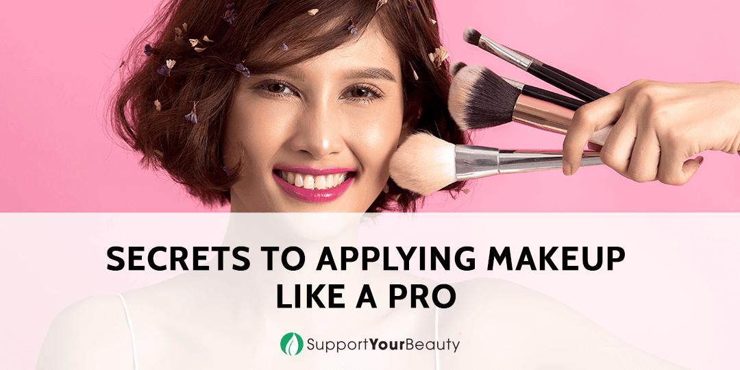 Secrets to Applying Makeup like a Pro