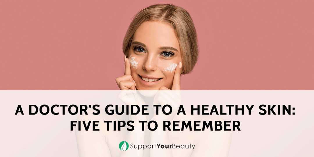 A Doctor's Guide to a Healthy Skin