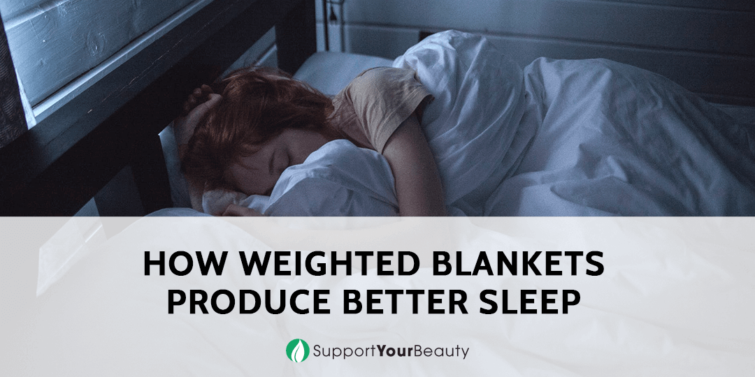 How Weighted Blankets Produce Better Sleep