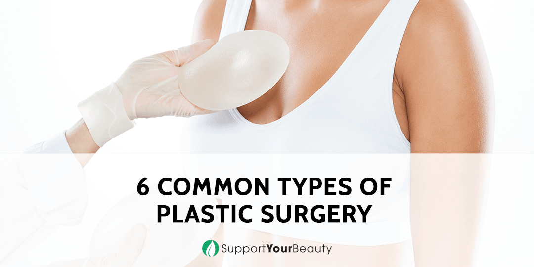 6 Common Types of Plastic Surgery