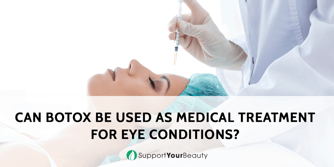 Can Botox Be Used As Medical Treatment For Eye Conditions