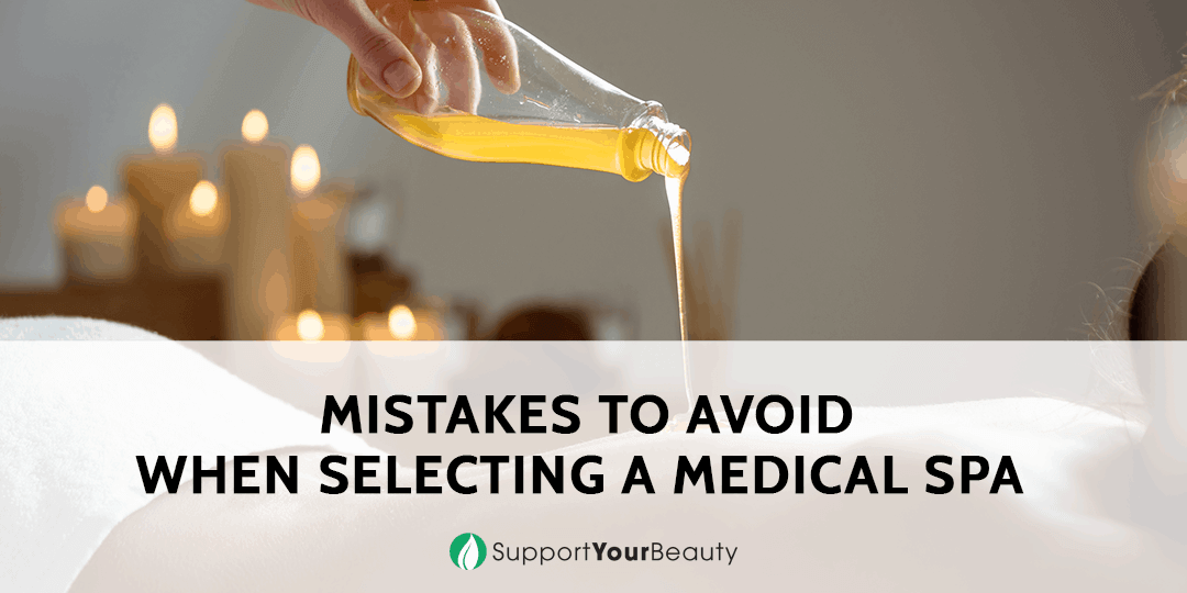 Mistakes To Avoid When Selecting A Medical Spa