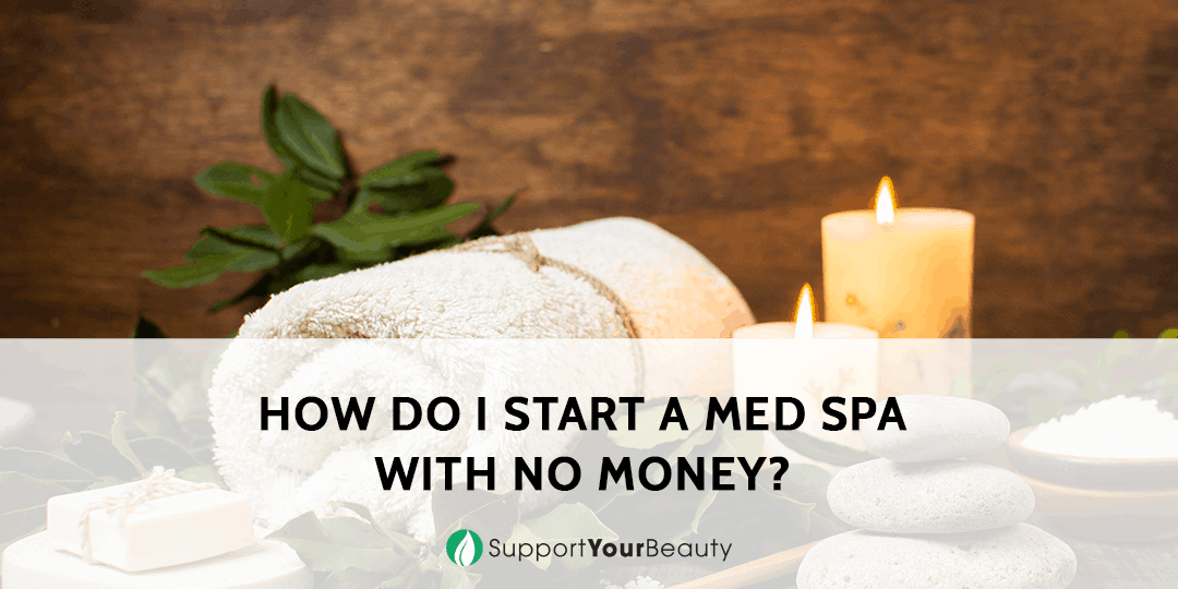 How To Start A Med Spa