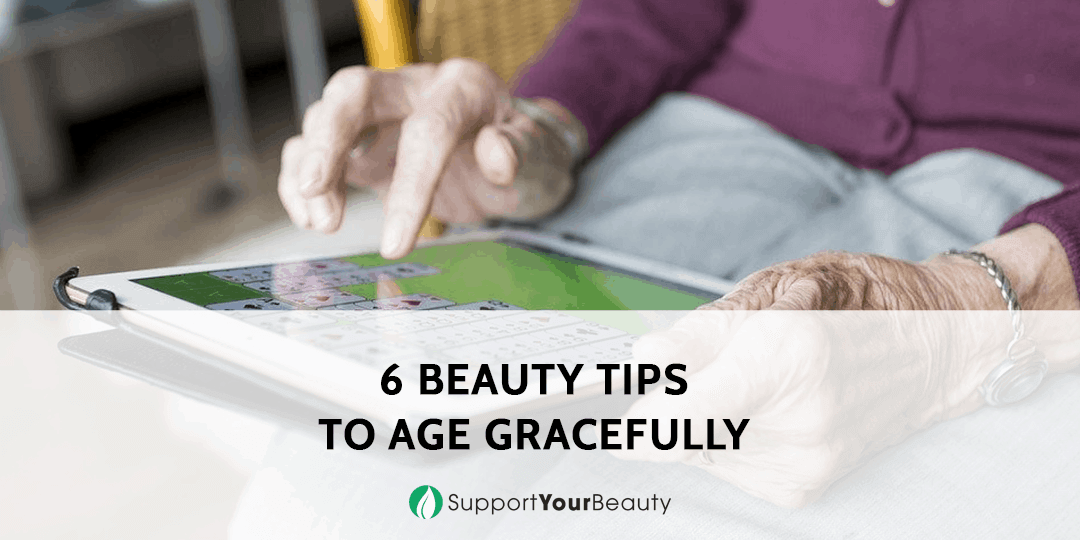6 Beauty Tips to Age Gracefully